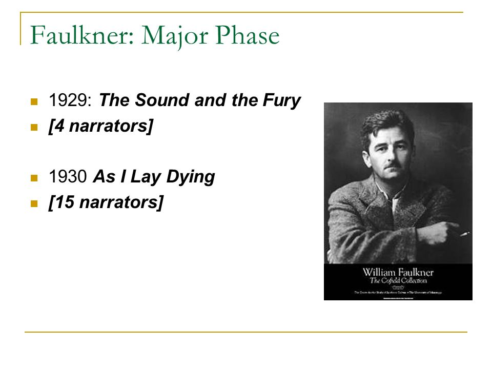 Faulkner: Major Phase 1929: The Sound and the Fury [4 narrators]